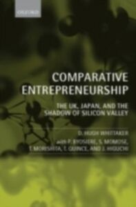 Ebook in inglese Comparative Entrepreneurship: The UK, Japan, and the Shadow of Silicon Valley Whittaker, D. Hugh