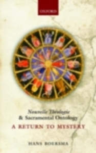 Ebook in inglese Nouvelle Théologie and Sacramental Ontology: A Return to Mystery Boersma, Hans