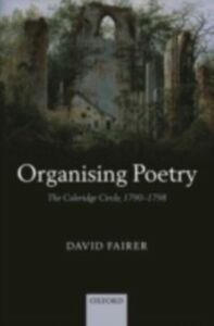 Ebook in inglese Organising Poetry: The Coleridge Circle, 1790-1798 Fairer, David