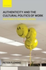 Ebook in inglese Authenticity and the Cultural Politics of Work: New Forms of Informal Control Fleming, Peter