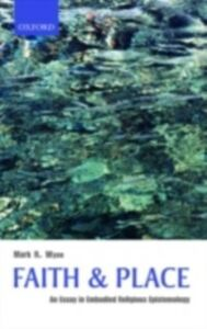 Ebook in inglese Faith and Place: An Essay in Embodied Religious Epistemology Wynn, Mark R.
