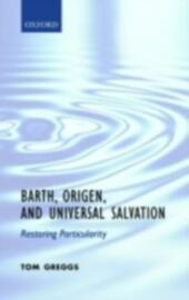Barth, Origen, and Universal Salvation: Restoring Particularity