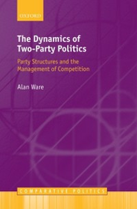Ebook in inglese Dynamics of Two-Party Politics: Party Structures and the Management of Competition Ware, Alan