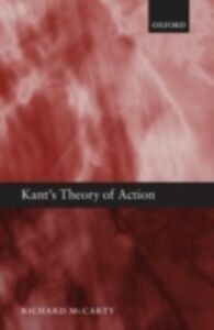Foto Cover di Kant's Theory of Action, Ebook inglese di Richard McCarty, edito da OUP Oxford