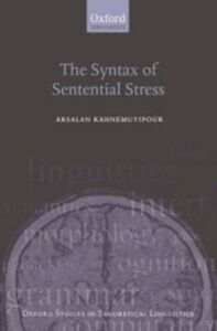 Ebook in inglese Syntax of Sentential Stress Kahnemuyipour, Arsalan