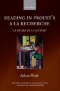 Ebook in inglese Reading in Proust's A la recherche: 'le délire de la lecture' Watt, Adam