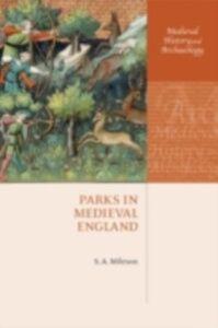 Foto Cover di Parks in Medieval England, Ebook inglese di S.A. Mileson, edito da OUP Oxford