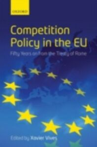 Ebook in inglese Competition Policy in the EU: Fifty Years on from the Treaty of Rome
