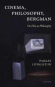 Ebook in inglese Cinema, Philosophy, Bergman: On Film as Philosophy Livingston, Paisley