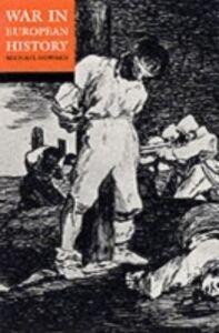 Foto Cover di War in European History, Ebook inglese di HOWARD MICHAEL, edito da Oxford University Press