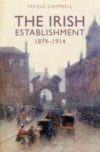 Foto Cover di Irish Establishment 1879-1914, Ebook inglese di Fergus Campbell, edito da OUP Oxford