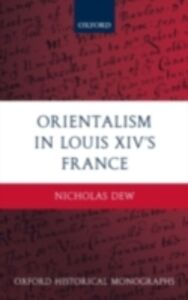 Ebook in inglese Orientalism in Louis XIV's France Dew, Nicholas