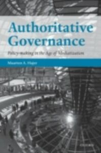 Foto Cover di Authoritative Governance: Policy Making in the Age of Mediatization, Ebook inglese di Maarten A. Hajer, edito da OUP Oxford