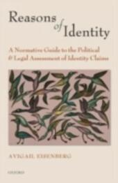 Reasons of Identity: A Normative Guide to the Political and Legal Assessment of Identity Claims