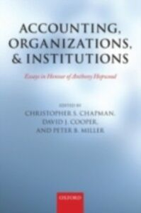 Foto Cover di Accounting, Organizations, and Institutions: Essays in Honour of Anthony Hopwood, Ebook inglese di  edito da OUP Oxford