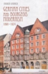 Ebook in inglese German Cities and Bourgeois Modernism, 1890-1924 Umbach, Maiken