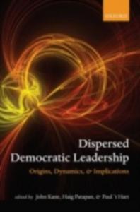Ebook in inglese Dispersed Democratic Leadership: Origins, Dynamics, and Implications -, -