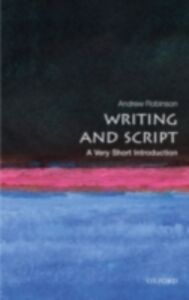 Ebook in inglese Writing and Script: A Very Short Introduction Robinson, Andrew