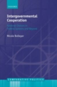 Ebook in inglese Intergovernmental Cooperation: Rational Choices in Federal Systems and Beyond Bolleyer, Nicole