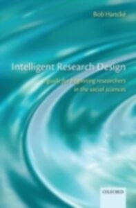 Ebook in inglese Intelligent Research Design: A Guide for Beginning Researchers in the Social Sciences Hanck&eacute , , Bob