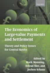 Economics of Large-value Payments and Settlement: Theory and Policy Issues for Central Banks