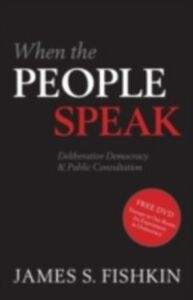 Ebook in inglese When the People Speak Deliberative Democracy and Public Consultation Fishkin, James