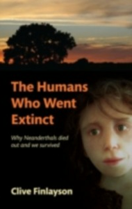 Ebook in inglese Humans Who Went Extinct: Why Neanderthals died out and we survived Finlayson, Clive