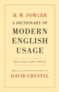 Ebook in inglese Dictionary of Modern English Usage The Classic First Edition W, FOWLER H.
