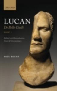 Ebook in inglese Lucan: De Bello Ciuili Book 1 -, -