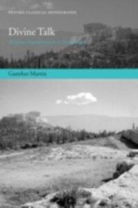 Ebook in inglese Divine Talk: Religious Argumentation in Demosthenes Martin, Gunther