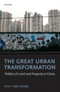 Ebook in inglese Great Urban Transformation: Politics of Land and Property in China Hsing, You-tien