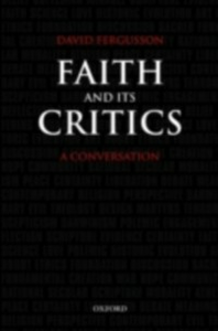 Ebook in inglese Faith and Its Critics: A Conversation Fergusson, David