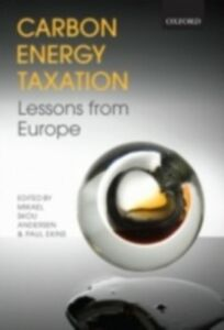 Ebook in inglese Carbon-Energy Taxation: Lessons from Europe -, -