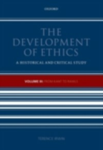 Ebook in inglese Development of Ethics, Volume 3: From Kant to Rawls Irwin, Terence
