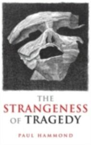 Ebook in inglese Strangeness of Tragedy Hammond, Paul