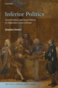 Ebook in inglese Inferior Politics: Social Problems and Social Policies in Eighteenth-Century Britain Innes, Joanna
