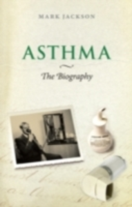 Ebook in inglese Asthma: The Biography Jackson, Mark