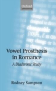 Ebook in inglese Vowel Prosthesis in Romance: A Diachronic Study Sampson, Rodney