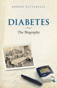 Ebook in inglese Diabetes: The Biography Tattersall, Robert