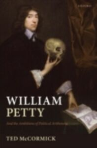 Ebook in inglese William Petty: And the Ambitions of Political Arithmetic McCormick, Ted