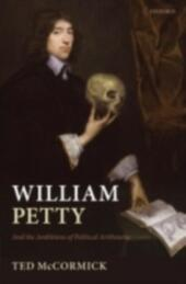 William Petty: And the Ambitions of Political Arithmetic