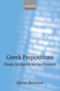 Foto Cover di Greek Prepositions: From Antiquity to the Present, Ebook inglese di Pietro Bortone, edito da OUP Oxford