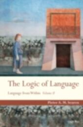 Logic of Language: Language From Within Volume II