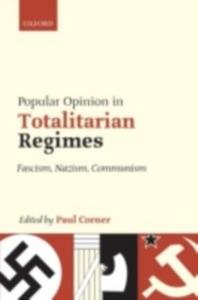 Ebook in inglese Popular Opinion in Totalitarian Regimes: Fascism, Nazism, Communism -, -