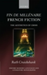 Ebook in inglese Fin de millénaire French Fiction: The Aesthetics of Crisis Cruickshank, Ruth