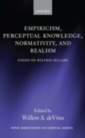 Empiricism, Perceptual Knowledge, Normativity, and Realism: Essays on Wilfrid Sellars