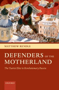 Ebook in inglese Defenders of the Motherland: The Tsarist Elite in Revolutionary Russia Rendle, Matthew