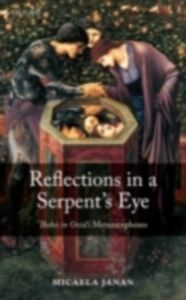 Foto Cover di Reflections in a Serpent's Eye: Thebes in Ovid's Metamorphoses, Ebook inglese di Micaela Janan, edito da OUP Oxford