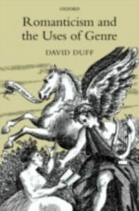 Foto Cover di Romanticism and the Uses of Genre, Ebook inglese di David Duff, edito da OUP Oxford