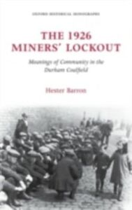 Foto Cover di 1926 Miners' Lockout: Meanings of Community in the Durham Coalfield, Ebook inglese di Hester Barron, edito da OUP Oxford